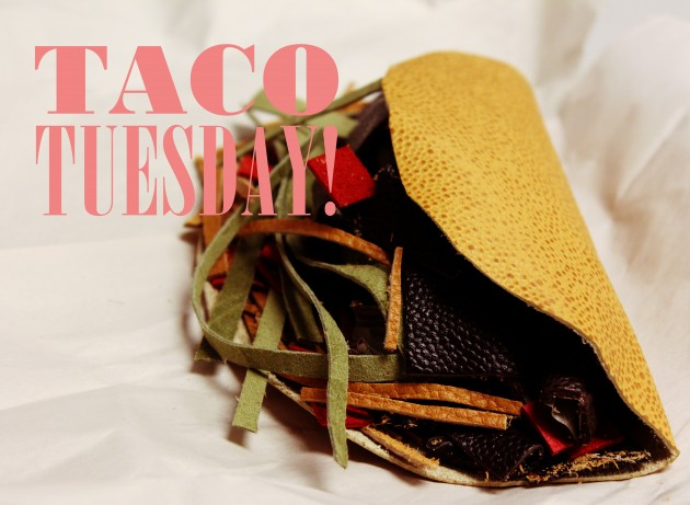 Townsend Leather Taco Tuseday