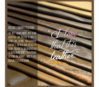 For the LOVE of Leather, Reason 20 – That It Is Leather!